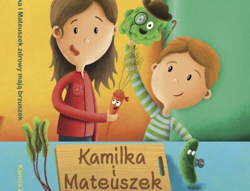 """Książka """"Kamilka i Mateuszek zdrowy mają brzuszek"""""""